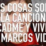 3 Cosas que debes saber acerca de la canción buscadme y vivireis de Marcos Vidal