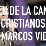 """El origen de la canción """"cristianos"""" de Marcos Vidal"""