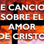 7 Canciones sobre el amor de Cristo