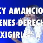 Nancy Amancio: Tienes derecho a demandar y exigirle a Dios