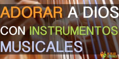 adorar-a-dios-con-instrumentos-musicales
