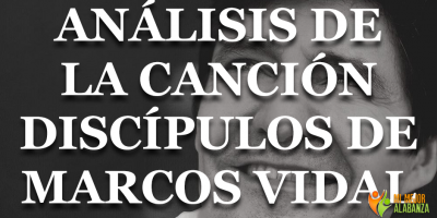 analisis-cancion-discipulos-marcos-vidal