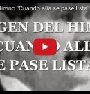 """Historia del Himno """"Cuando allá se pase lista"""""""