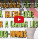 Video: Cinco razones para volver a los himnos antiguos