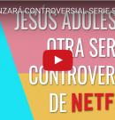[VIDEO] Netflix lanzará controversial serie sobre adolescencia de Jesús