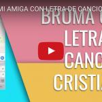 [VIDEO] Broma a mi amiga con letra de canción cristiana