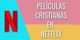 Películas cristianas en Netflix