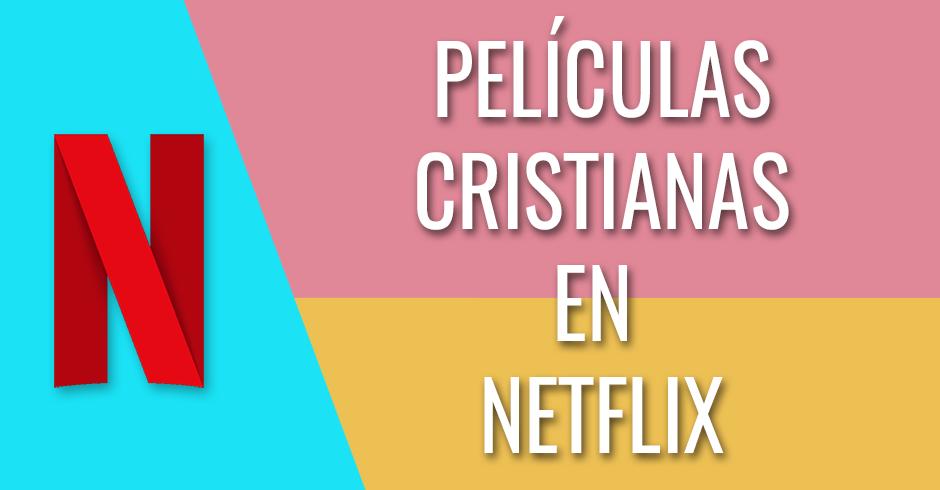 peliculas cristianas netflix