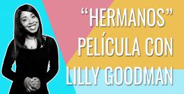"""Nueva Película Cristiana Con Lilly Goodman """"Hermanos"""""""