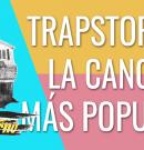Trapstorno: La canción más popular de este mes