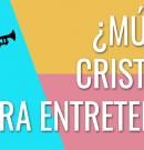 ¿Música cristiana para entretener?