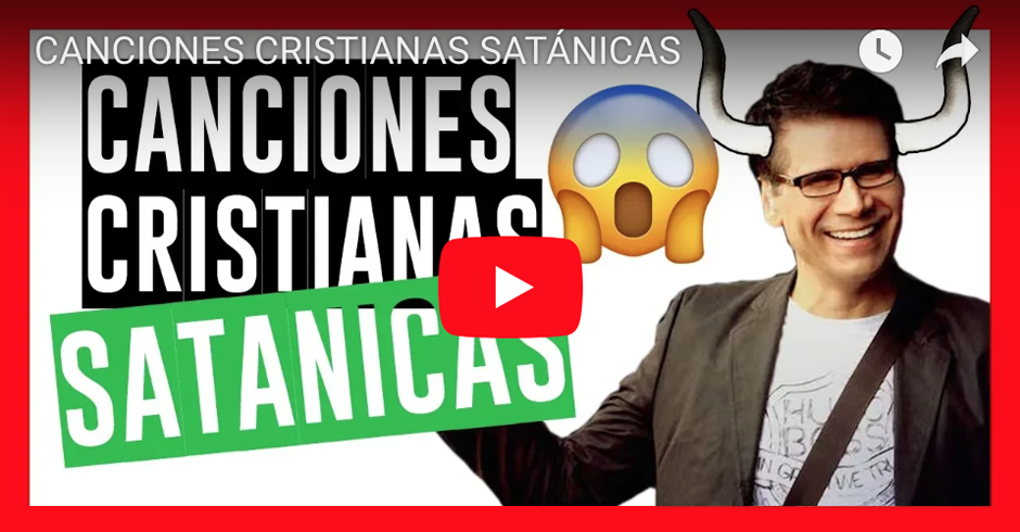 CANCIONES CRISTIANAS SATANICAS VIDEO