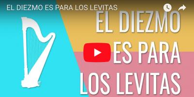 EL DIEZMO ES PARA LOS LEVITAS VIDEO