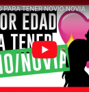 [VIDEO] MEJOR EDAD PARA TENER NOVIO-NOVIA