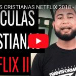 7 Películas cristianas Netflix 2018