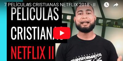 Peliculas cristianas netflix 2018