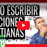 [VIDEO] ESCRIBIR CANCIONES CRISTIANAS 2018