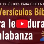 [VIDEO] 10 VERSÍCULOS BÍBLICOS PARA LEER DURANTE LA ALABANZA