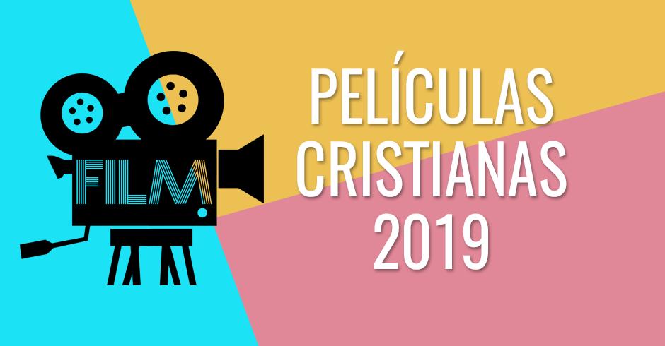 Peliculas cristianas 2019