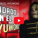 [VIDEO] CUIDADO CON EL AYUWOKI