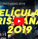 [VIDEO] SIETE PELÍCULAS CRISTIANAS 2019