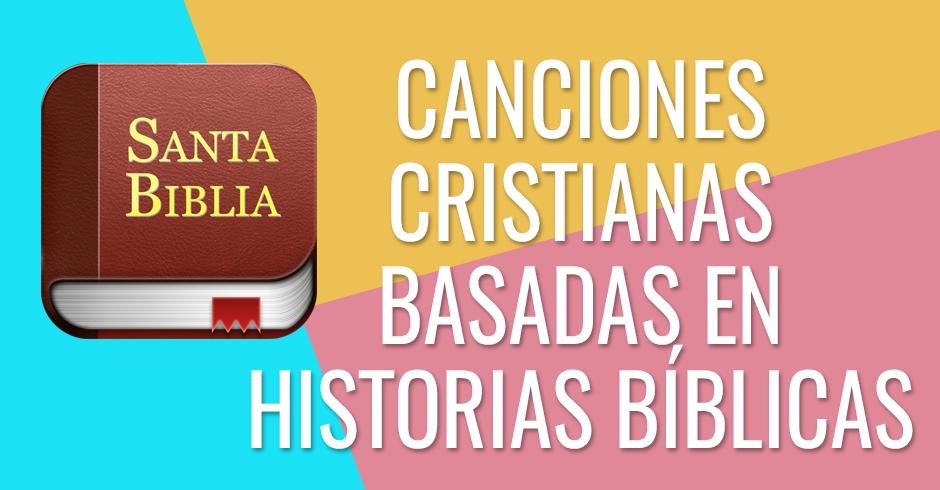 Canciones cristianas de historias de la Biblia