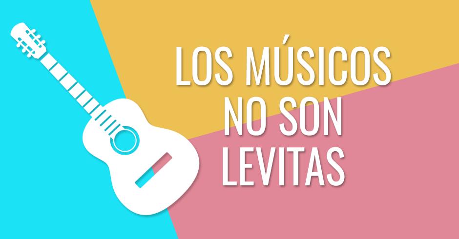 Los músicos no son levitas
