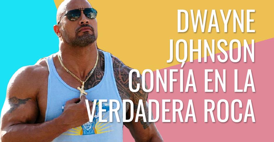 Dwayne Johnson confía en la verdadera Roca