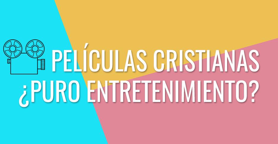 Películas cristianas - Puro entretenimiento