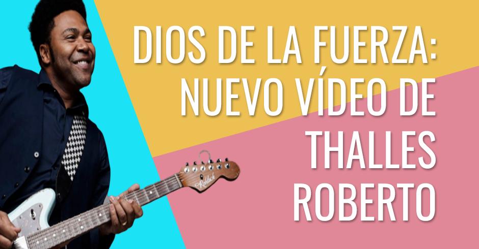 Dios de la fuerza - Nuevo vídeo de Thalles Roberto