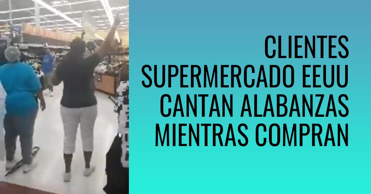 Clientes cantan alabanzas en supermercado de Estados Unidos