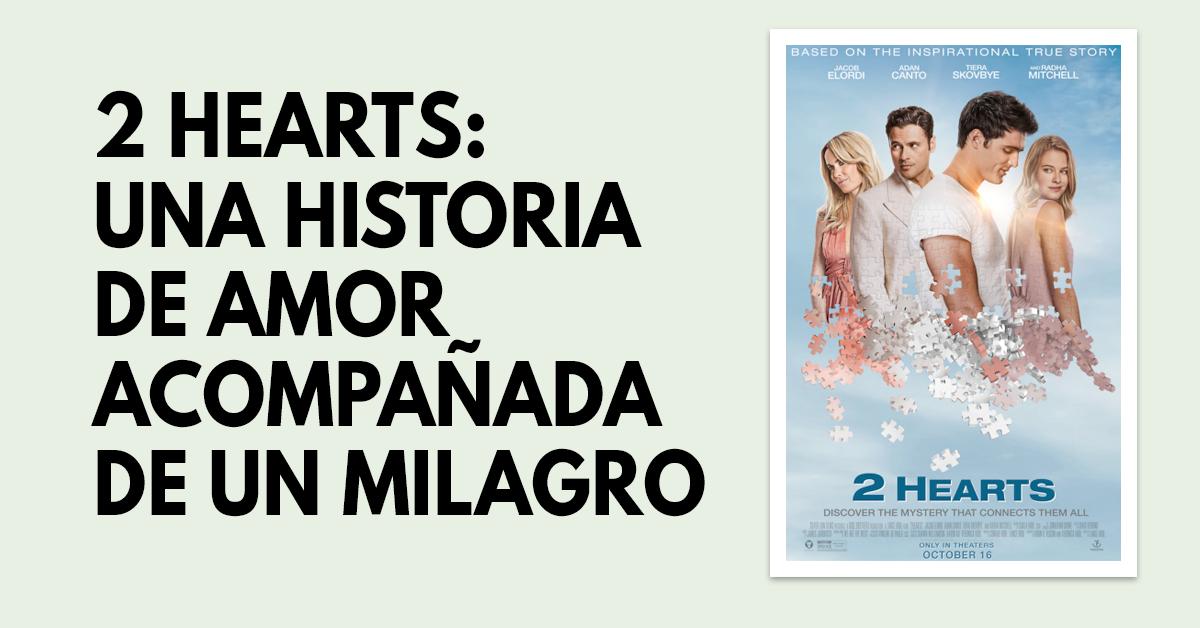 2 Hearts: Una historia de amor acompañada de un milagro