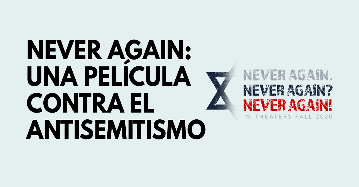 Never again: Una película contra el antisemitismo