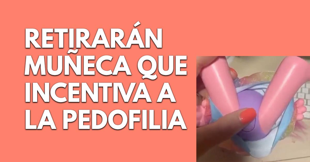 Retirarán del mercado muñeca que incentiva a la pedofilia