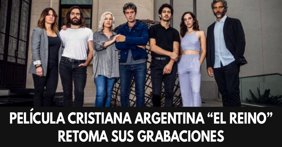 PELÍCULA CRISTIANA ARGENTINA EL REINO RETOMA SUS GRABACIONES
