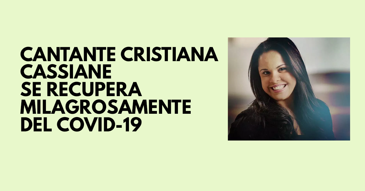 Cantante cristiana Cassiane se recupera milagrosamente del COVID-19