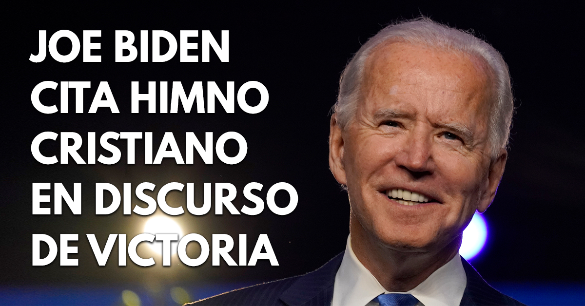 Joe Biden cita himno cristiano en su discurso de victoria