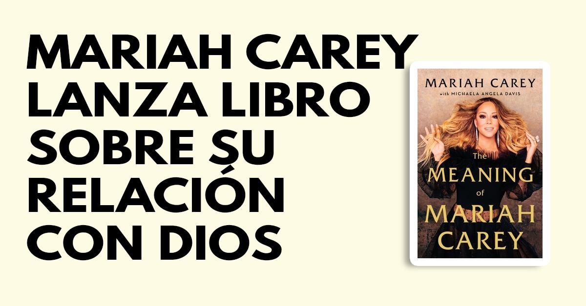 Mariah Carey lanza libro sobre su relación con Dios