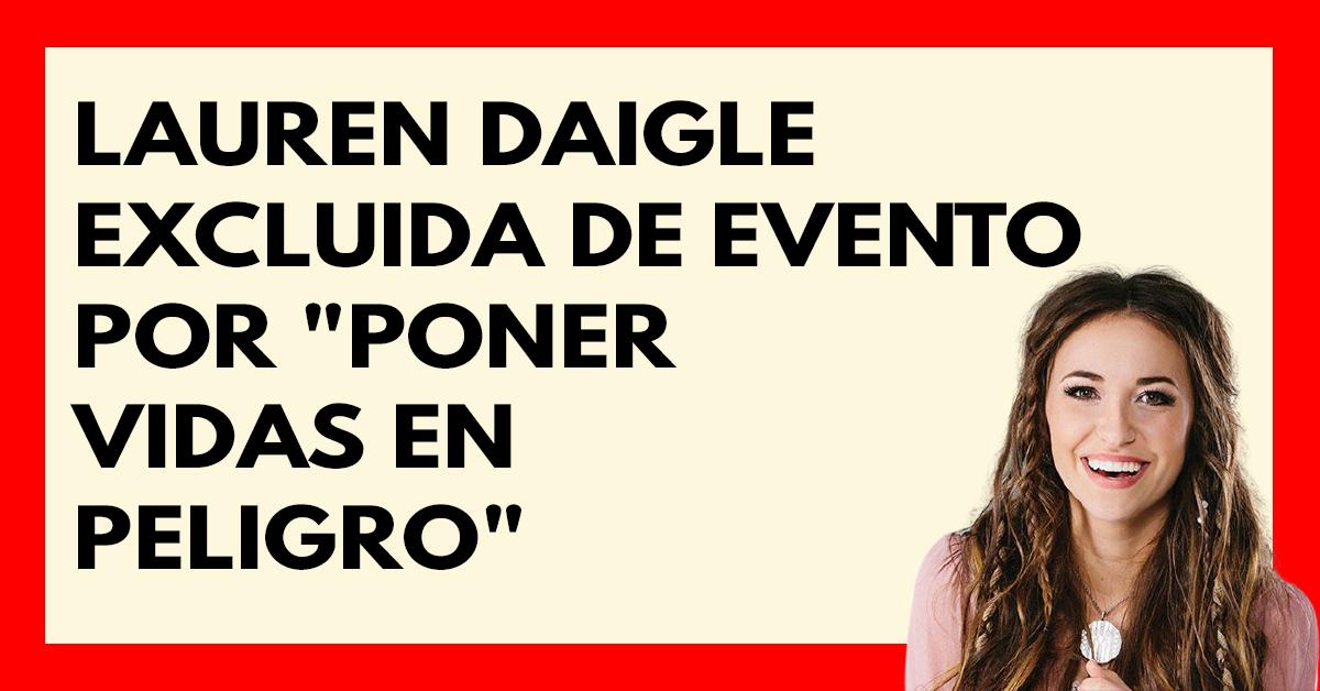Lauren Daigle excluida de evento por poner vidas en peligro