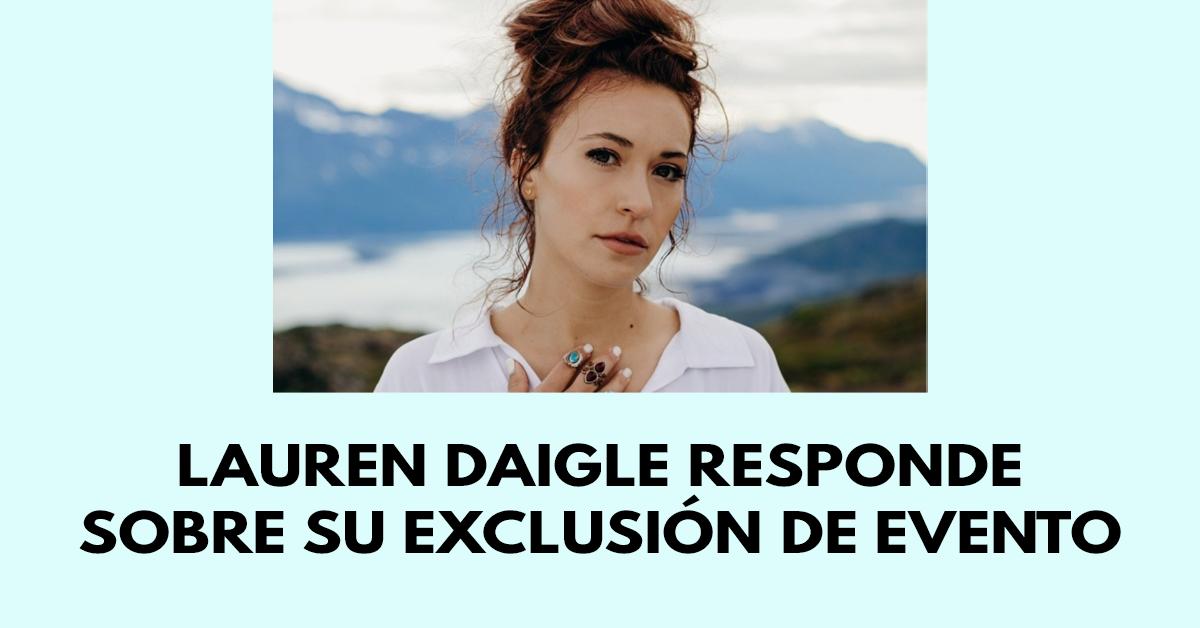 Lauren Daigle responde sobre su exclusión de evento