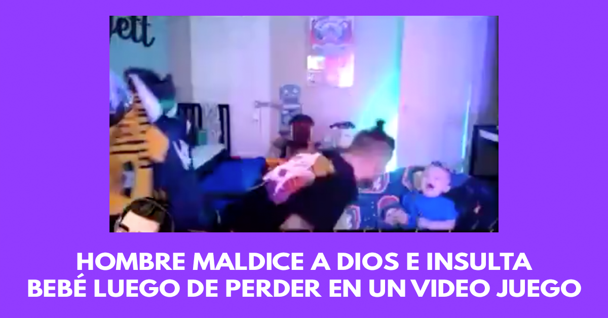 Hombre maldice a Dios e insulta bebé luego de perder en un video juego