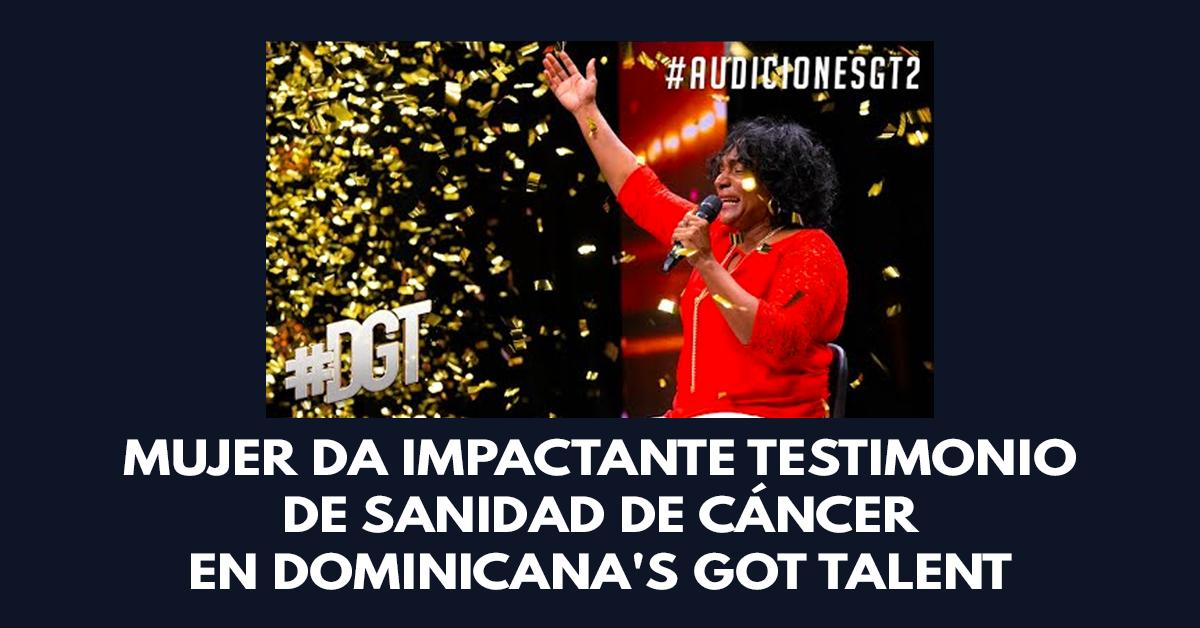 Mujer da impactante testimonio de sanidad de cáncer en Dominicana's Got Talent