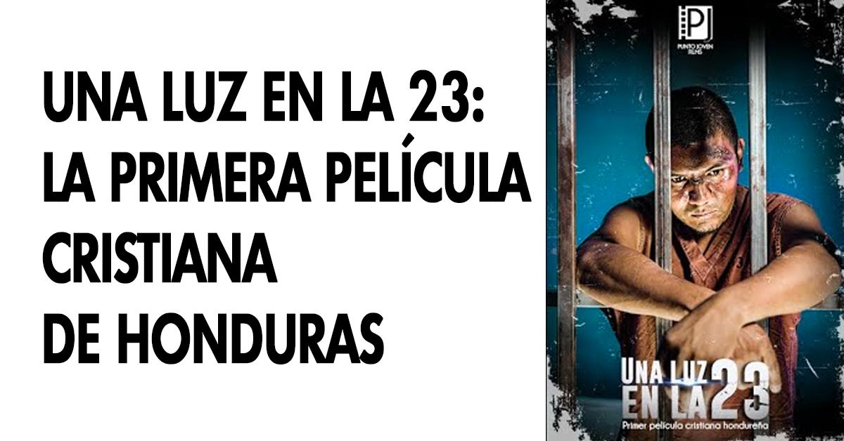 Una luz en la 23, la primera película cristiana de Honduras