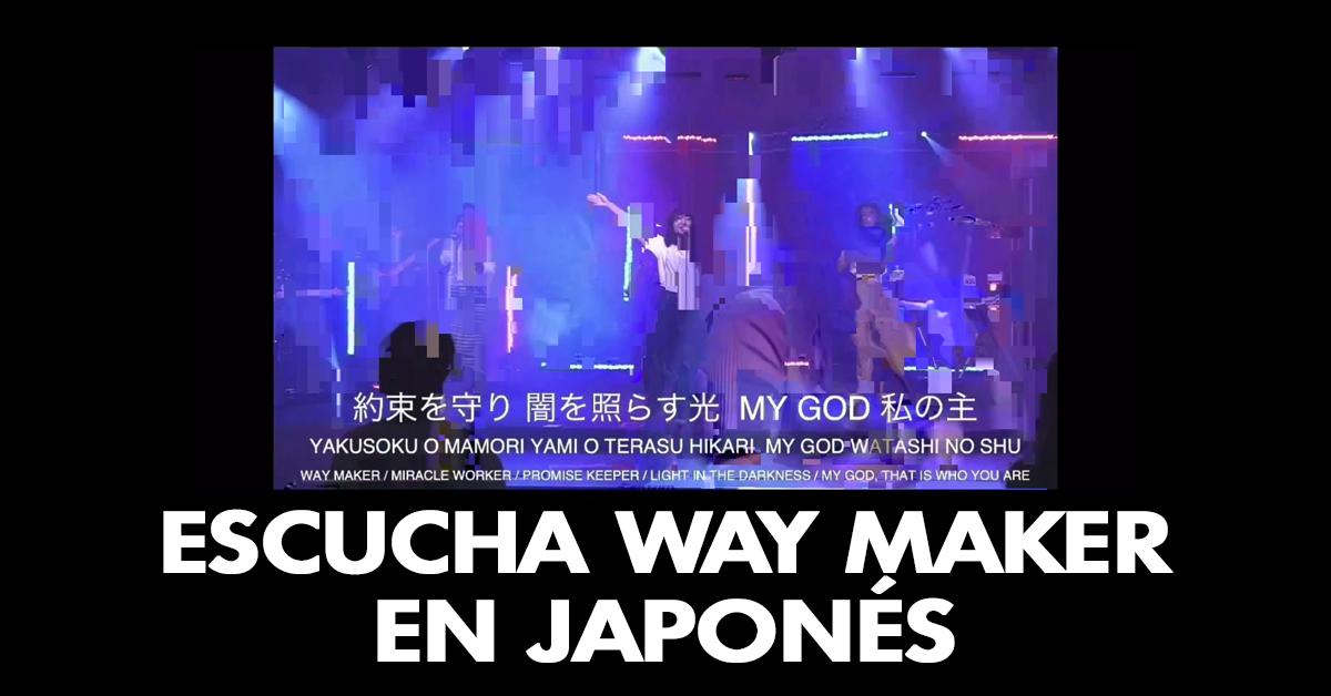 Escucha Way Maker en japonés