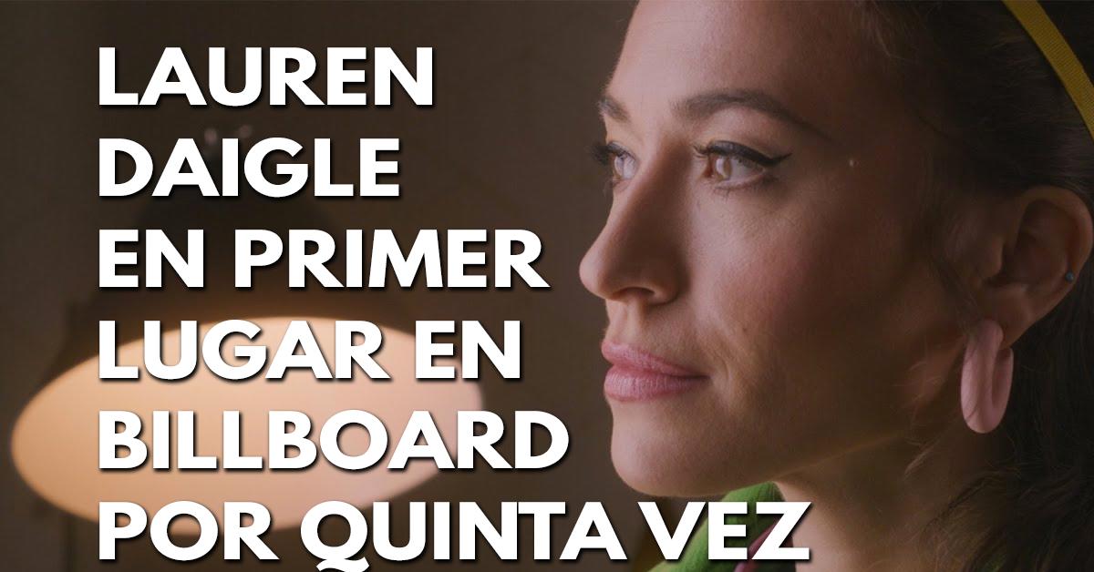 Lauren Daigle conquista por quinta vez el primer lugar de la lista Billboard