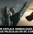 Productor explica simbología cristiana en sus películas de DC Comics