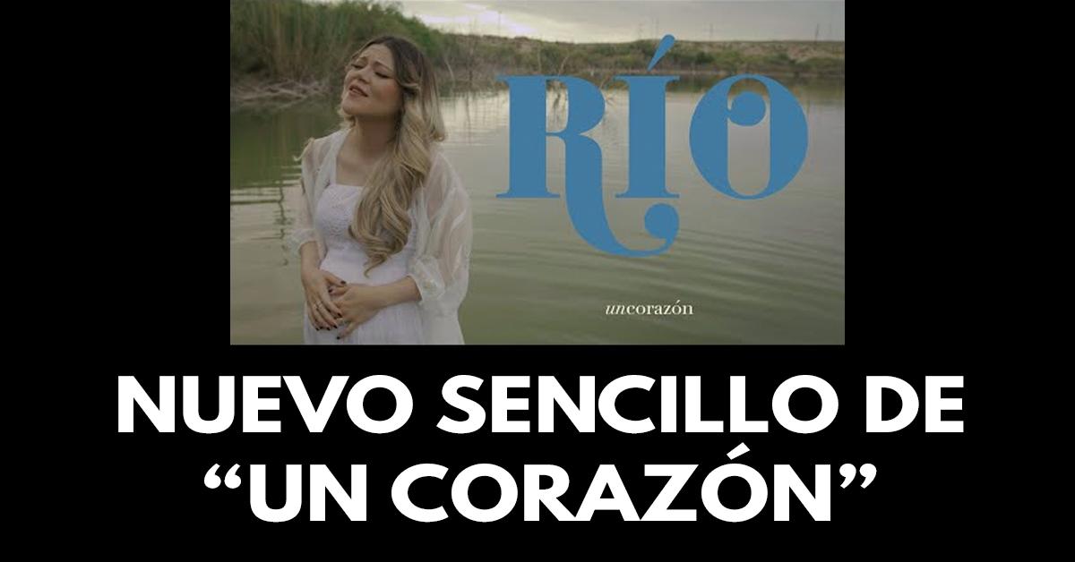 Rio- Nuevo sencillo de Un corazón