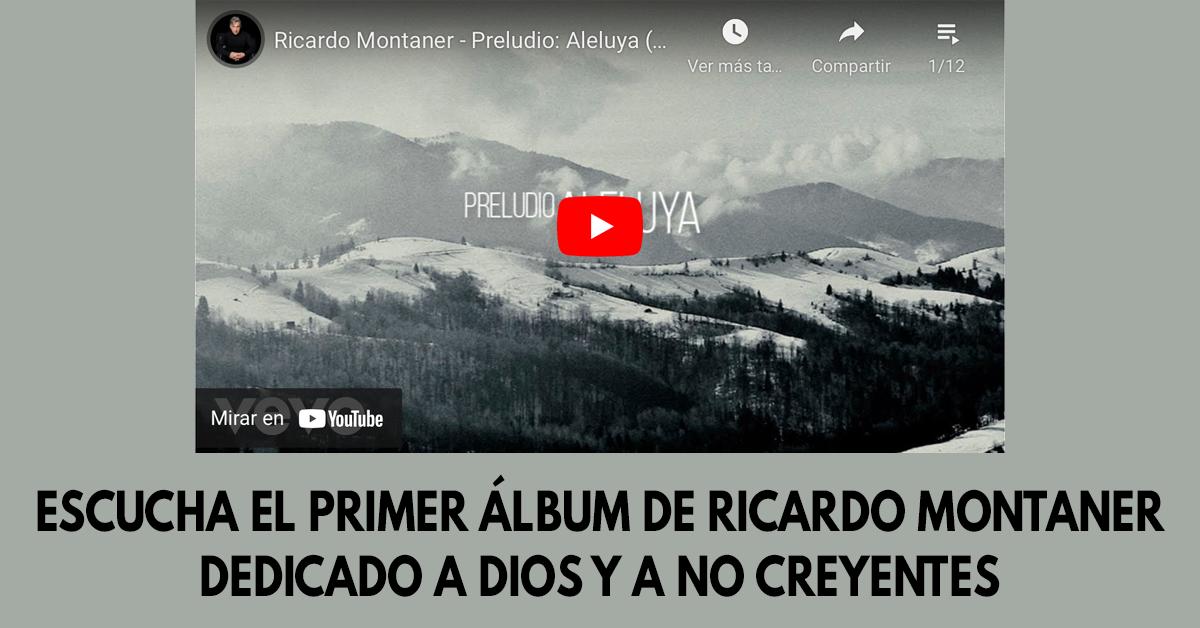 Escucha el primer álbum de Ricardo Montaner dedicado a Dios y a no creyentes