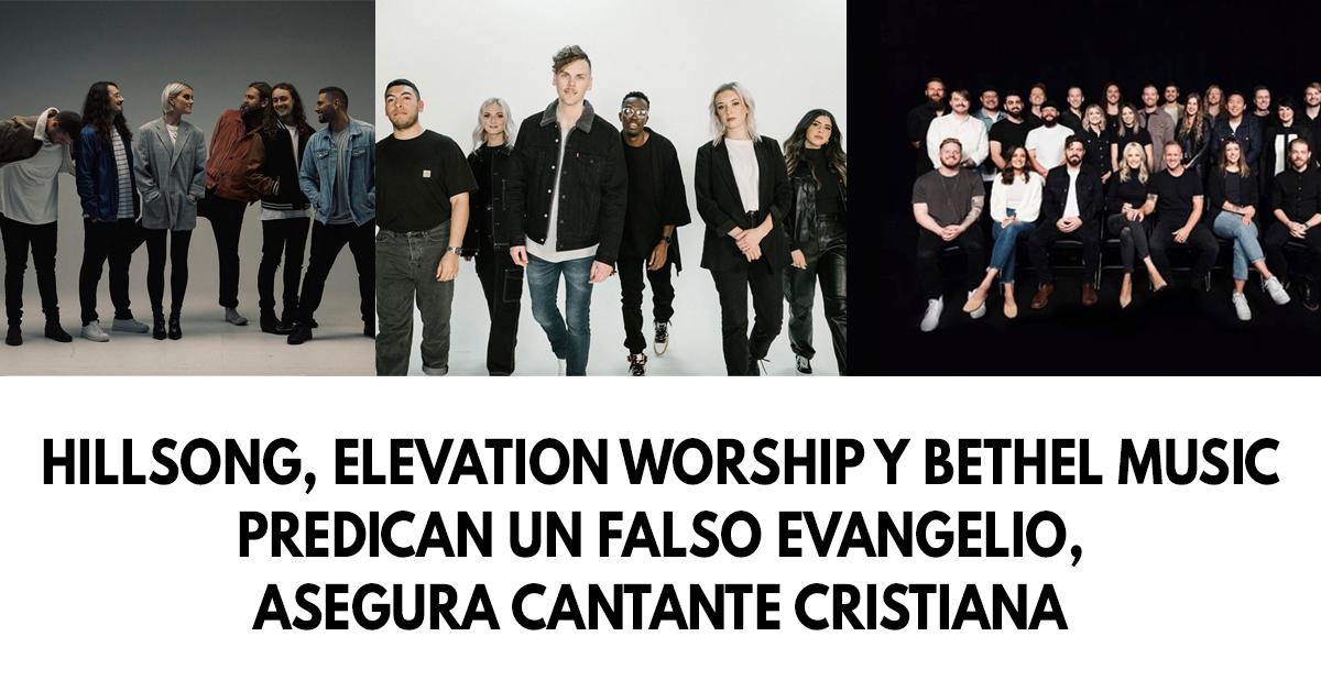 Hillsong, Elevation Worship y Bethel music predican un falso evangelio, asegura cantante cristiana