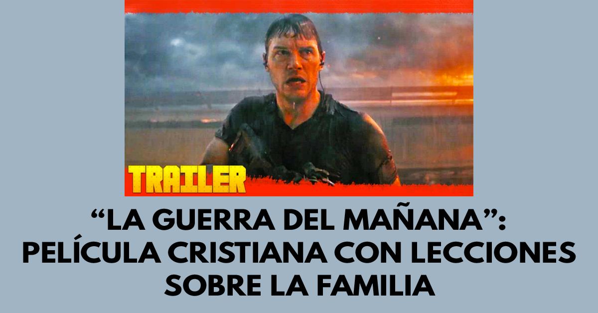La guerra del mañana- Película cristiana con lecciones sobre la familia